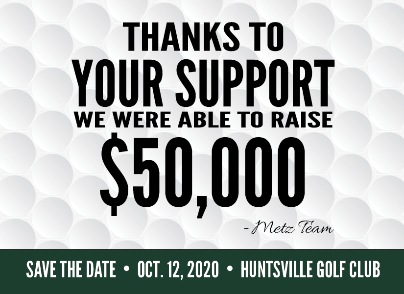 Thanks to your support we were able to raise $50,000 for Dinner for Kids.   Save the date: Oct. 12, 2020 Huntsville Golf Club